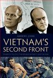 Vietnam's Second Front : Domestic Politics, the Republican Party, and the War, Johns, Andrew L., 0813125723