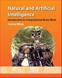 Natural and Artificial Intelligence : Introduction to Computational Brain-Mind, Weng, Juyang, 0985875720