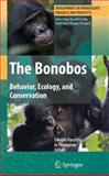 The Bonobos : Behavior, Ecology, and Conservation, , 1441925724