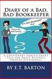 Diary of a Bad, Bad Bookkeeper, E. Barton, 1479265721