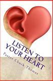 Listen to Your Heart, Chuck Thomas, 1495485722