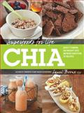 Superfoods for Life, Chia, Lauri Boone, 1592335721