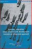 Economic migration, social cohesion and Development : Towards an integrated Approach, Taran, Patrick and Council of Europe Staff, 9287165726