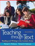 Teaching Through Text : Reading and Writing in the Content Areas, McKenna, Michael C. and Robinson, Richard D., 0132685728