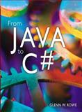 From Java to C#, Rowe, Glenn, 0321155726