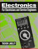 Electrons for Electricians and Service Engineers, Linsley, Trevor, 0340585722