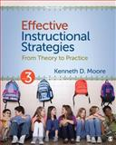 Effective Instructional Strategies : From Theory to Practice, Moore, Kenneth D., 1412995728