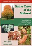 Native Trees of the Midwest : Identification, Wildlife Value, and Landscaping Use, Weeks, Sally S. and Weeks, Harmon P., Jr., 1557535728