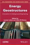 Energy Geostructures : Innovation in Underground Engineering, , 184821572X
