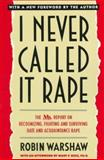 I Never Called It Rape, Robin Warshaw, 0060925728