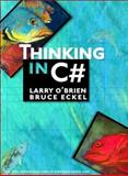 Thinking in C#, Eckel, Bruce and O'Brien, Larry, 0130385727