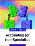 Accounting for Non-Specialists, Jones, Michael, 0471495727
