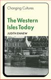 The Western Isles Today, Ennew, Judith, 0521295726