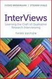 InterViews : Learning the Craft of Qualitative Research Interviewing, Brinkmann, Svend and Kvale, Steinar, 1452275726