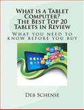 What Is a Tablet Computer? The Best Top 20 Tablets in Review, Deb Schense, 1470095726