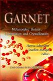 Garnet : Metamorphic History, Composition and Crystallization, Schweitzer, Hanna and Metzger, Joachim, 1614705720