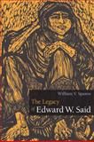 The Legacy of Edward W. Said, Spanos, William V., 0252075722