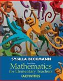 Mathematics for Elementary Teachers with Activities, Beckmann, Sybilla, 0321825721