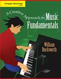 A Creative Approach to Music Fundamentals, Duckworth, William, 049555572X
