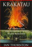 Krakatau : The Destruction and Reassembly of an Island Ecosystem, Thornton, Ian, 0674505727