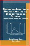 Design and Analysis of Bioavailability and Bioequivalence Studies, Chow, Shein-Chung and Liu, Jen-Pei, 0824775724