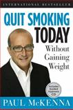 Quit Smoking Today Without Gaining Weight, Paul McKenna, 140276572X