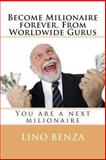 Become Milionaire Forever. from Worldwide Gurus, Lino Benza, 1491255722