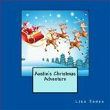 Austin's Christmas Adventure, Lisa Jones, 1492795720