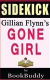 Gone Girl: by Gillian Flynn -- Sidekick, BookBuddy, 1494915723