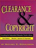 Clearance and Copyright : Everything the Independent Filmmaker Needs to Know, Donaldson, Michael C., 187950572X