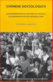 Chinese Sociologics : An Anthropological Account of Alienation and Social Reproduction, Sangren, P. Steven, 0485195720