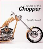 Art of the Chopper, Tom Zimberoff, 0760315728