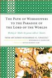 The Path of Worshippers to the Paradise of the Lord of the Universe, Imam Ab Al-Ghazzali, 0761855726