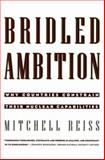 Bridled Ambition : Why Countries Constrain Their Nuclear Capabilities, Reiss, Mitchell, 0943875722