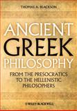 Ancient Greek Philosophy : From the Presocratics to the Hellenistic Philosophers, Blackson, Thomas A., 1444335723