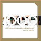 1000 Ideas by 100 Fashion Designers, Carolina Cerimedo, 1592535720