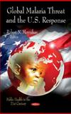 Global Malaria Threat and the U. S. Response, , 1613245726
