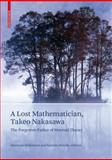 A Lost Mathematician, Takeo Nakasawa : The Forgotten Father of Matroid Theory, , 3764385723
