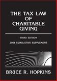 The Tax Law of Charitable Giving : 2008 Cumulative Supplement, Hopkins, Bruce R., 0470135735