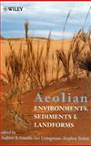Aeolian Environments, Sediments and Landforms 9780471985730
