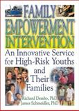 Family Empowerment Intervention : Innovative Service for High-Risk Youths and Their Families, Dembo, Richard and Schmeidler, James, 0789015730