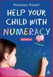 Help Your Child with Numeracy, Age Range 3-7, Russell, Rosemary, 0826495737