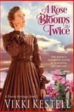 A Rose Blooms Twice, Vikki Kestell, 0982445733