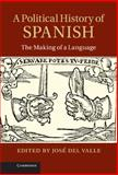 A Political History of Spanish : The Making of a Language, , 1107005736