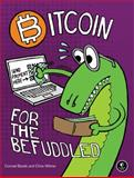BitCoin for the Befuddled, Barski, Conrad and Wilmer, Chris, 1593275730