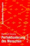 Perfektionierung des Menschen, Gesang, Bernward, 3111835731