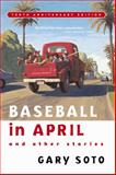 Baseball in April and Other Stories, Gary Soto, 0152025731