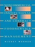Noncommercial, Institutional, and Contract Foodservice Management, Warner, Mickey, 047159573X