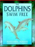 Dolphins Swim Free, Marianne Rogers, 0864175736
