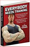 Everybody Needs Training, Danny Kavadlo, 0938045733